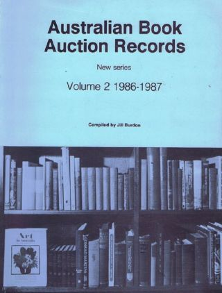 AUSTRALIAN BOOK AUCTION RECORDS. New Series, Volume 2: 1986-1987. Jill Burdon, Compiler