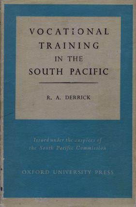 VOCATIONAL TRAINING IN THE SOUTH PACIFIC. R. A. Derrick