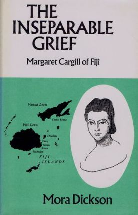 THE INSEPARABLE GRIEF. Margaret Cargill, Mora Dickson