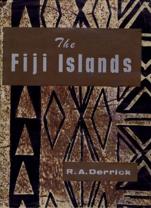 THE FIJI ISLANDS. R. A. Derrick, C. A. A. Hughes, R. B. Riddell