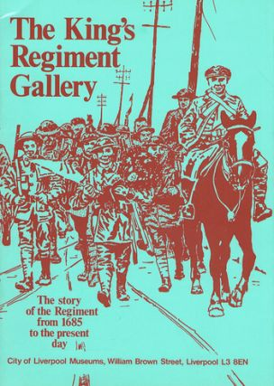 THE KING'S REGIMENT GALLERY. Liverpool King's Regiment, City of Liverpool Museums