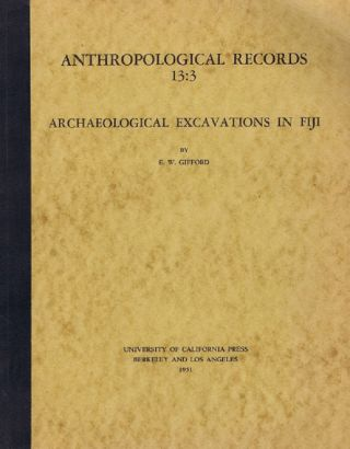ARCHAEOLOGICAL EXCAVATIONS IN FIJI. E. W. Gifford