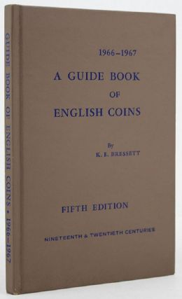 A GUIDE BOOK OF ENGLISH COINS. Kenneth E. Bressett.