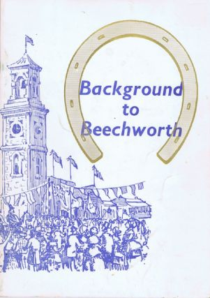 BACKGROUND TO BEECHWORTH:. Victoria Beechworth, Roy C. Harvey, Compiler.