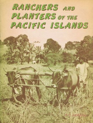 RANCHERS AND PLANTERS OF THE PACIFIC ISLANDS. T. F. Kennedy