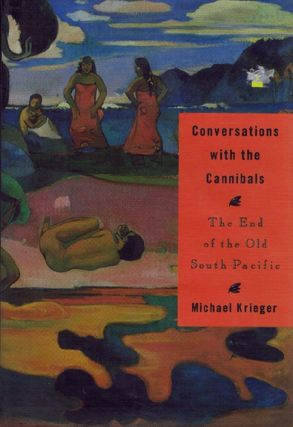 CONVERSATIONS WITH THE CANNIBALS. Michael Krieger.