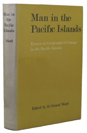 MAN IN THE PACIFIC ISLANDS. R. Gerard Ward