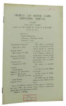 AWARD FIJI LAND CLAIMS. CASE OF THE HEIRS OF JOHN B. WILLIAMS. Claim No. 44 qr. American, British...
