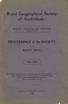 PROCEEDINGS. Session 1920-21. Vol. XXII. South Australian Branch Royal Geographical Society of...