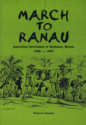 MARCH TO RANAU. William E. Thomason