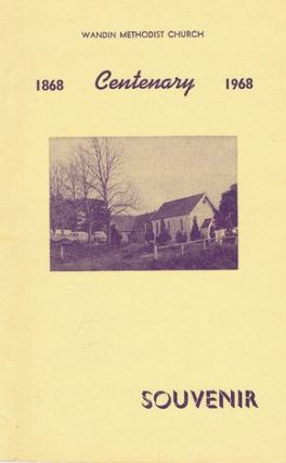 WANDIN METHODIST CHURCH. CENTENARY SOUVENIR 1868-1968. George H. Hogg