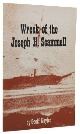 WRECK OF THE JOSEPH H. SCAMMELL. Geoff Nayler