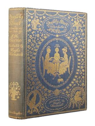 QUALITY STREET. Hugh Thomson, J. M. Barrie