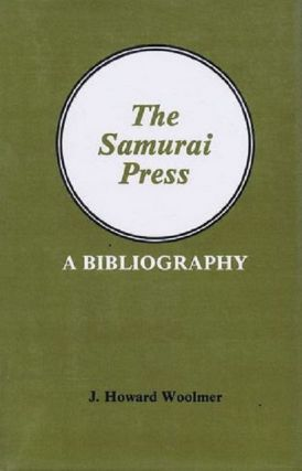 THE SAMURAI PRESS. Samurai Press, J. Howard Woolmer