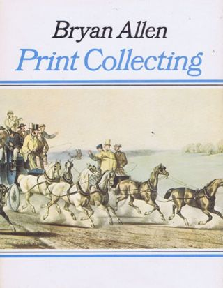 PRINT COLLECTING. Bryan Allen