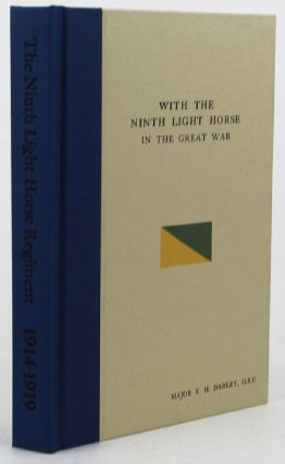 WITH THE NINTH LIGHT HORSE IN THE GREAT WAR. Australian Light Horse - 09th A. L. H. Regiment, T....