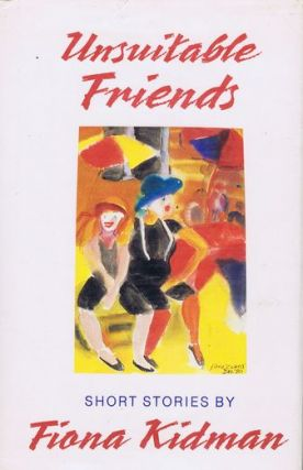 UNSUITABLE FRIENDS. Fiona Kidman