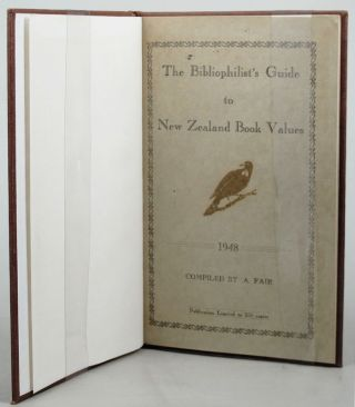 THE BIBLIOPHILIST'S GUIDE TO NEW ZEALAND BOOK VALUES. A. Fair, Compiler.
