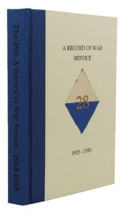 THE 28TH: A RECORD OF WAR SERVICE WITH THE AUSTRALIAN IMPERIAL FORCE, 1915-1919. Australian...