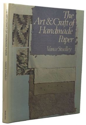 THE ART & CRAFT OF HANDMADE PAPER. Vance Studley.