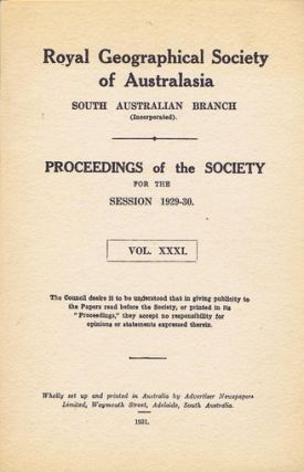 PROCEEDINGS OF THE SOCIETY FOR THE SESSION 1929-30. VOL. XXXI. South Australian Branch Royal...