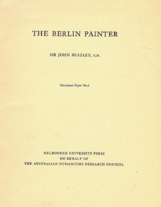 THE BERLIN PAINTER. Sir John Beazley.