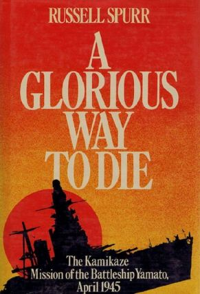 A GLORIOUS WAY TO DIE. Russell Spurr.