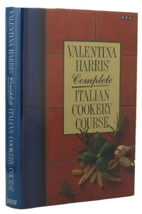 COMPLETE ITALIAN COOKERY COURSE. Valentina Harris.