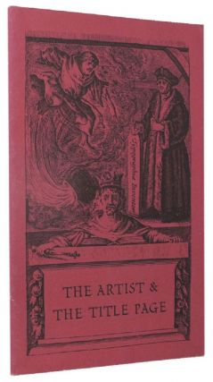 THE ARTIST & THE TITLE PAGE. [cover title]. Friends of the Library Bryn Mawr College