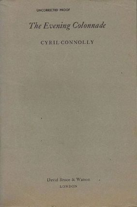 THE EVENING COLONNADE. Cyril Connolly.
