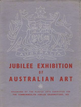 JUBILEE EXHIBITION OF AUSTRALIAN ART. Commonwealth Jubilee Celebrations Committee.