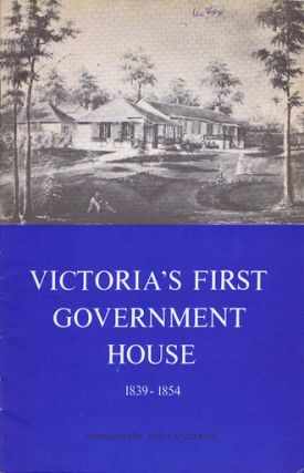 VICTORIA'S FIRST GOVERNMENT HOUSE, 1839-1854. Charles Joseph La Trobe