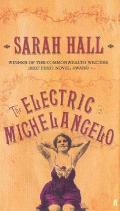 THE ELECTRIC MICHELANGELO. Sarah Hall.