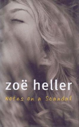 NOTES ON A SCANDAL. Zoe Heller.