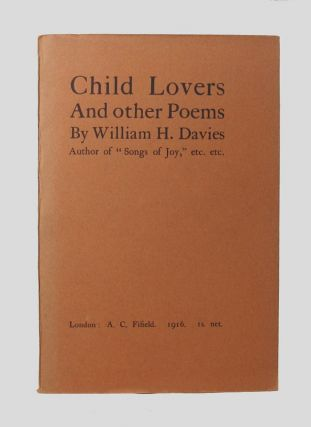 CHILD LOVERS and other Poems. W. H. Davies