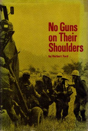 NO GUNS ON THEIR SHOULDERS. Herbert Ford