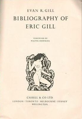 BIBLIOGRAPHY OF ERIC GILL. Evan R. Gill, Eric Gill
