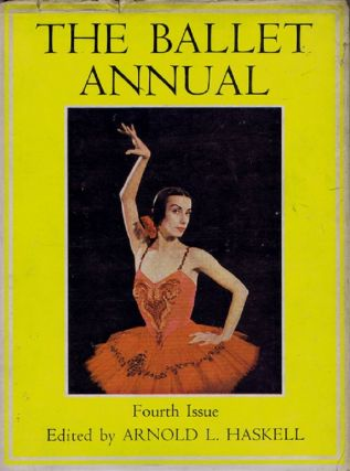 THE BALLET ANNUAL 1950. Arnold L. Haskell