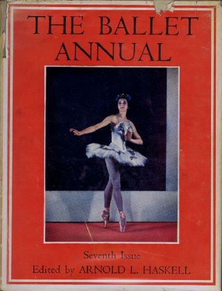THE BALLET ANNUAL 1953. Arnold L. Haskell