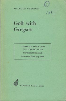 GOLF WITH GREGSON. Malcolm Gregson.