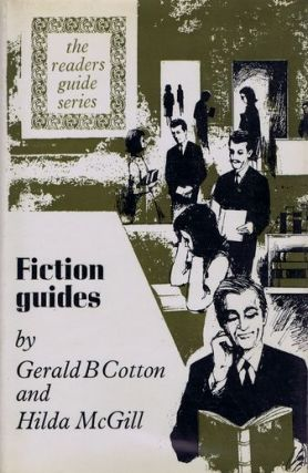 FICTION GUIDES. Gerald B. Cotton, Hilda Mary McGill
