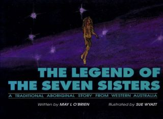 THE LEGEND OF THE SEVEN SISTERS. May L. O'Brien.