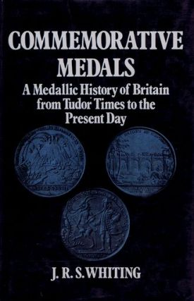 COMMEMORATIVE MEDALS. J. R. S. Whiting.