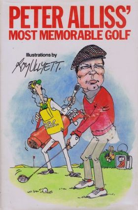 PETER ALLISS' MOST MEMORABLE GOLF. Peter Alliss, Michael Hobbs.