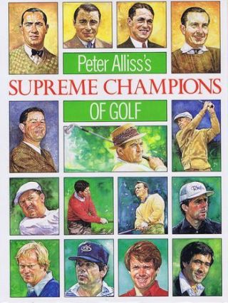 PETER ALLISS'S SUPREME CHAMPIONS OF GOLF. Peter Alliss, Michael Hobbs.