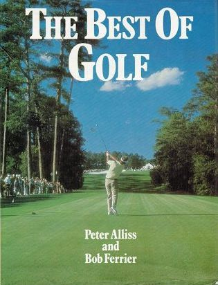 THE BEST OF GOLF. Peter Alliss, Bob Ferrier.