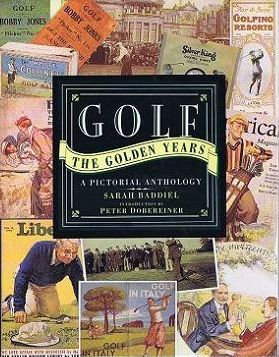 GOLF: THE GOLDEN YEARS. Sarah Baddiel, Compiler.
