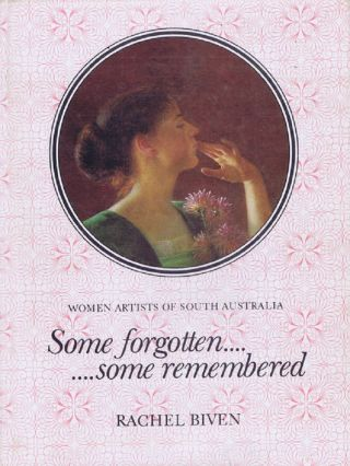 SOME FORGOTTEN, SOME REMEMBERED. Rachel Biven