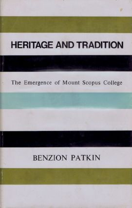 HERITAGE AND TRADITION. Mount Scopus College, Benzion Patkin