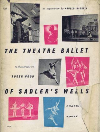 THE THEATRE BALLET OF SADLER'S WELLS. Roger Wood, Photographer